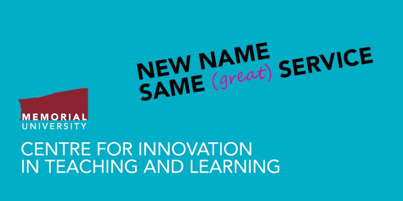 Centre for Innovation in Teaching and Learning, new name, same great service.